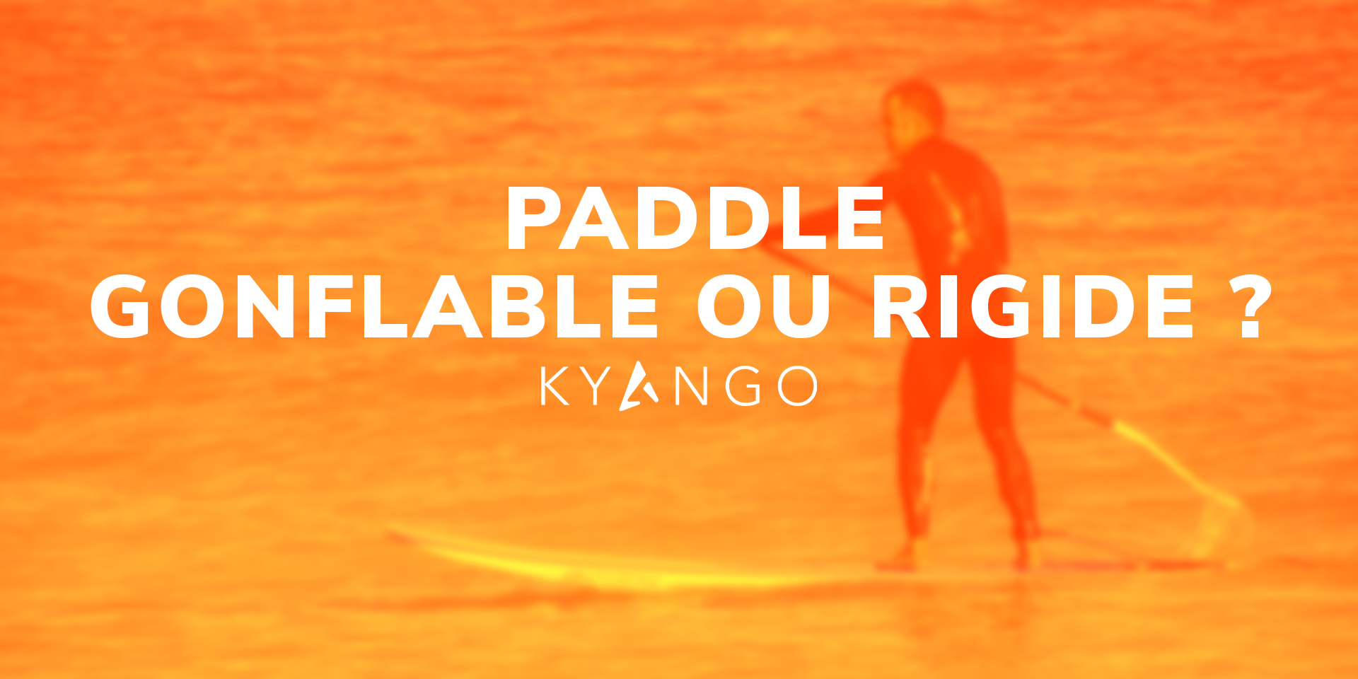Paddle-gonflable-ou-rigide